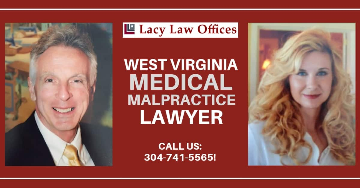 West Virginia Medical Malpractice Lawyer | Lacy Law Offices L.C. 103 Pennsylvania Ave N, Charleston, WV 25302, USA | +1 304-741-5565 | https://www.lacylawoffices.com/